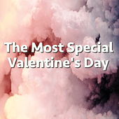 The Most Special Valentine's Day by Various Artists