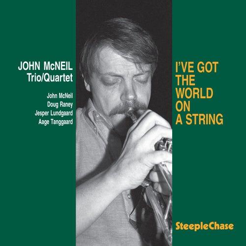 I've Got the World on a String by John McNeil