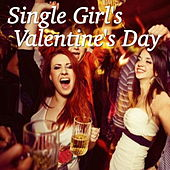 Single Girl's Valentine's Day de Various Artists