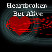 Heartbroken But Alive by Various Artists