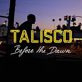 Before the Dawn by Talisco