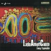 LatinAmeriCanto de Tony Esposito