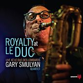 Royalty at Le Duc by Gary Smulyan