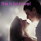 This Is So Love! de Various Artists