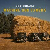 Machine Gun Camera di Leo Susana