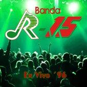 En Vivo 96 by Banda R-15