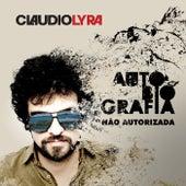 Autobiografia Não Autorizada by Claudio Lyra