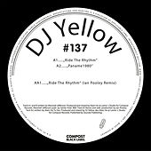 Ride the Rhythm EP incl. Ian Pooley Remix - Compost Black Label #137 di DJ Yellow