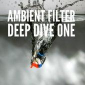 Ambient Filter Deep Dive One de Various Artists