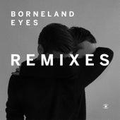 Eyes (Remixes) by Borneland