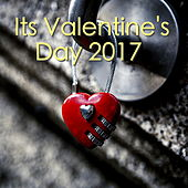 Its Valentine's Day 2017 de Various Artists