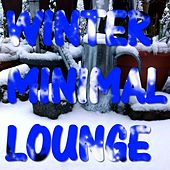 Winter Minimal Lounge by Various Artists