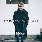I'm In Love with You van Endre Nordvik