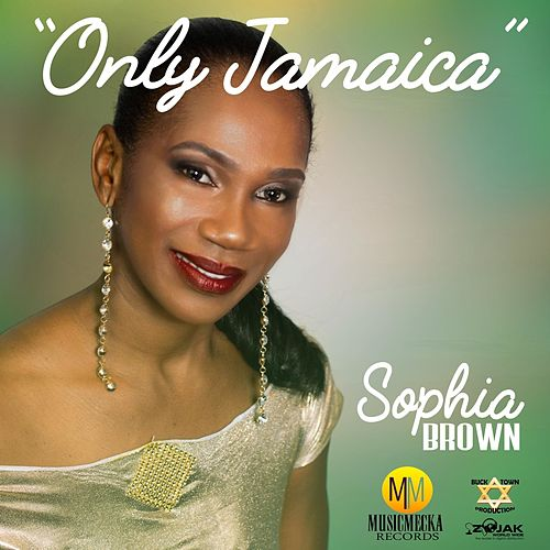 Only Jamaica - Single by Sophia Brown