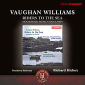 Vaughan Williams: Riders to the Sea, Op. 1, Household Music & Flos campi by Various Artists
