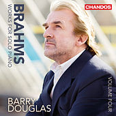 Brahms: Works for Solo Piano, Vol. 4 by Barry Douglas