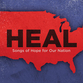 Heal: Songs Of Hope For Our Nation de Various Artists