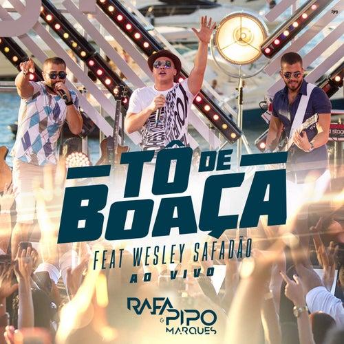 Tô de Boaça (Ao Vivo) de Rafa & Pipo Marques