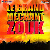 Le Grand Méchant Zouk : Anthologie de Various Artists