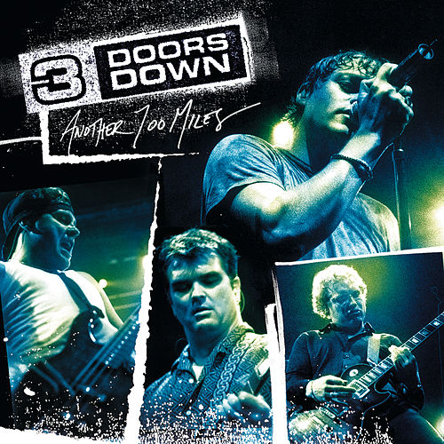 Another 700 Miles (Live At The Congress Theater, Chicago/2003) von 3 Doors Down