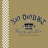 Everything In Time (B-Sides, Rarities, Remixes) von No Doubt