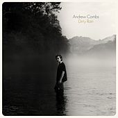 Dirty Rain by Andrew Combs