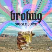 Giggle Juice von Brohug