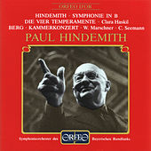 Hindemith: Symphony in B-Flat Major & The 4 Temperaments - Berg: Chamber Concerto by Various Artists