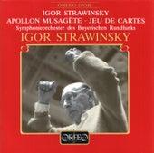 Stravinsky: Apollo & Jeu de cartes von Symphonie-Orchester des Bayerischen Rundfunks