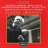 Von Einem, Hindemith, Ravel & Roussel: Orchestral Works von Symphonie-Orchester des Bayerischen Rundfunks