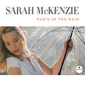 Paris In The Rain by Sarah McKenzie