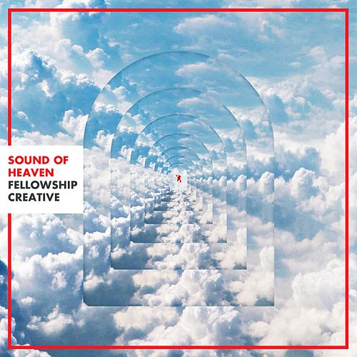 Sound of Heaven - EP by Fellowship Creative