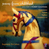 Scenes From Childhood: Piano Music Of Robert Schumann by Stephanie McCallum
