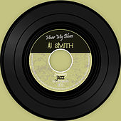 Hear My Blues de Al Smith
