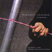 It's About Time (Recorded Live at the Tennessee State Prison for Women) by Marshall Chapman