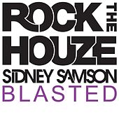 Blasted by Sidney Samson