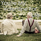 You're My Valentine For Life de Various Artists