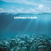 Loopable Oceans by Various Artists
