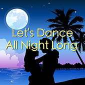 Let's Dance All Night Long by Various Artists