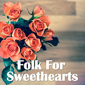 Folk For Sweethearts by Various Artists
