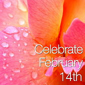Celebrate February 14th di Various Artists