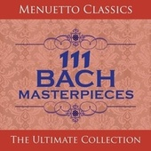 111 Bach Masterpieces by Various Artists