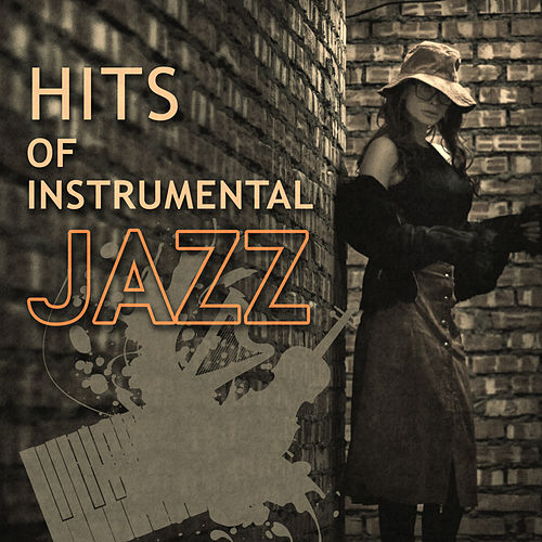 Hits of Instrumental Jazz – The Best Jazz Collection 2016, Pure Instrumental Music, Piano Sounds by Soulive