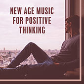 New Age Music for Positive Thinking – Stress Relief, Calm Mind, Peaceful Music, Inner Silence, Relaxing Music by Relaxing Sounds of Nature