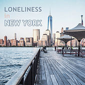 Loneliness in New York – Pure Instrumental Piano, Ambient Jazz, Piano Bar by New York Jazz Lounge
