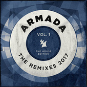 Armada - The Remixes 2017, Vol. 1 (The House Edition) von Various Artists
