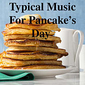 Typical Music For Pancake's Day von Various Artists
