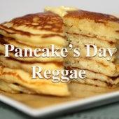 Pancake's Day Reggae de Various Artists