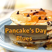 Pancakes Day Blues by Various Artists