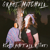 Kids (Ain't All Right) von Grace Mitchell